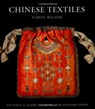 Chinese Textiles, Verity Wilson, 1851774386