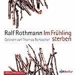 Im Frühling sterben | Ralf Rothmann