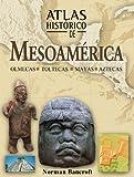 img - for Atlas historico de Mesoamerica: Olmecas, toltecas, mayas y aztecas (Atlas historicos) book / textbook / text book