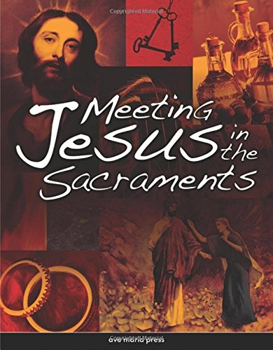 Meeting Jesus in the Sacraments