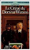 Sherlock Holmes Tome 4 : Le Crime du Docteur Watson