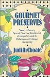 Gourmet Preserves, Judith Choate, 1555843166