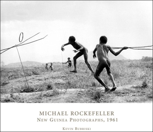 Michael Rockefeller: New Guinea Photographs, 1961 (Peabody Museum Collections Series)