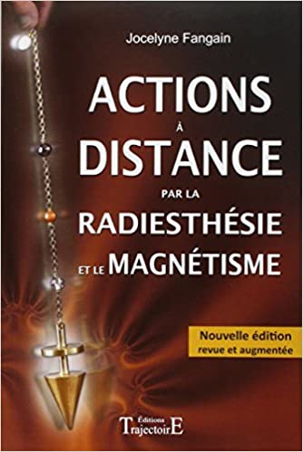Livres gratuits en ligne Actions à distance par la radiesthésie et magnétisme pdf