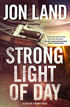 Strong Light of Day: A Caitlin Strong Novel (Caitlin Strong Novels) by [Land, Jon]