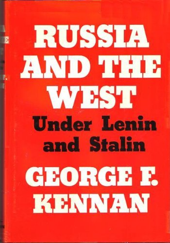 Russia And The West Under Lenin And Stalin by George F. Kennan