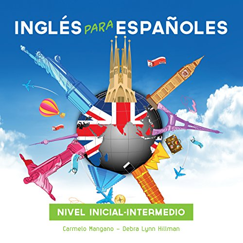 Curso Completo de Inglés, Inglés para Españoles (Nivel inicial - intermedio) [Full English Course, English for Spanish Speakers (Beginner Level - Intermediate)]
