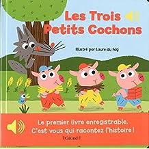 Les trois petits cochons: Le premier livre enregistrable