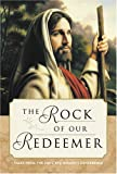 img - for The Rock of Our Redeemer: Talks from the 2002 Byu Women's Conference book / textbook / text book
