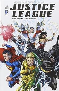 Justice League, tome 3 : Le trône d'Atlantide par Johns