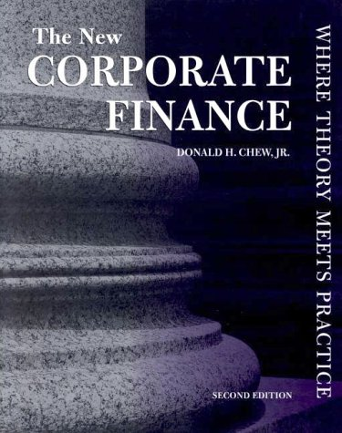 The New Corporate Finance  Where Theory Meets Practice