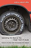 img - for Faith and Other Flat Tires: Searching for God on the Rough Road of Doubt book / textbook / text book