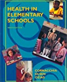 Health in Elementary Schools, Cornacchia, Harold J. and Olsen, Larry K., 0815118589