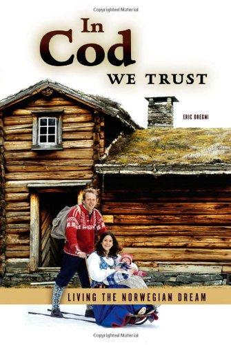 Download In Cod We Trust: Living the Norwegian Dream pdf epub