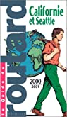 Guide du routard. Californie et Seattle. 2000-2001 par Guide du Routard