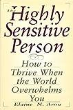 The Highly Sensitive Person, Elaine N. Aron, 1559723505