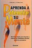 Aprenda a potenciar su Mente, Jorge Blasche y Pedro Palao, 9685270678
