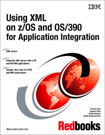 Using Xml on Z/OS and Os/390 for Application Integration pdf