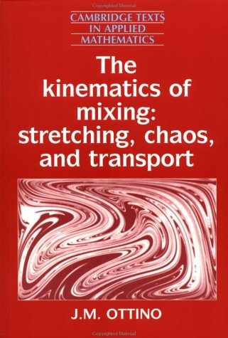 The Kinematics of Mixing (Cambridge Texts in Applied Mathematics)
