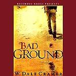Bad Ground | Dale W. Cramer