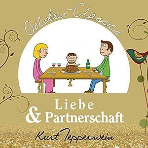 Liebe und Partnerschaft (Golden Classics) Hörbuch