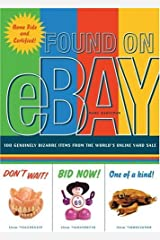 Found on eBay: 100 Genuinely Bizarre Items from the World's Online Yard Sale Paperback