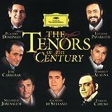 Tenors of the Century: Domingo Pavarotti Carreras