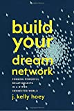 img - for Build Your Dream Network: Forging Powerful Relationships in a Hyper-Connected World book / textbook / text book