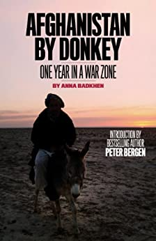 Afghanistan by Donkey: A Year in a War Zone by [Badkhen, Anna]