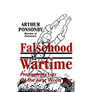 Falsehood in Wartime: Propaganda Lies of the First World War