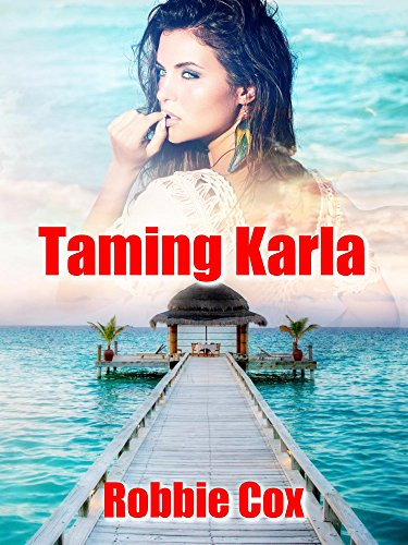 Taming Karla: A Steamy Romance (The Harper Twins Book 2)
