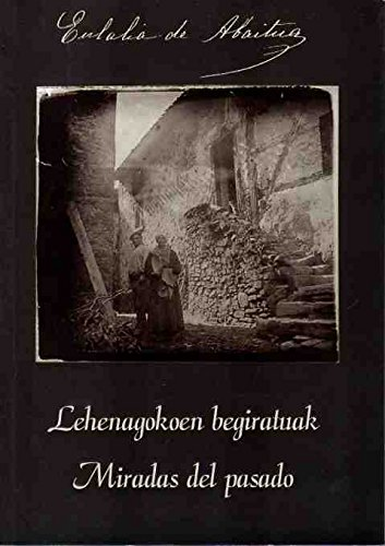 Descargar Libro Lehenagokoen Begiratuak = Miradas Del Pasado Eulalia Abaitua