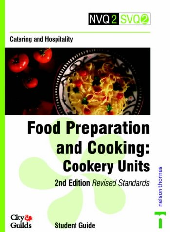 Catering and Hospitality: Cookery Units: Food Preparation and Cooking (NVQ2 SVQ2 Catering & Hospitality)