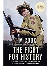 The Fight for History: 75 Years of Forgetting, Remembering, and Remaking Canada's Second World War