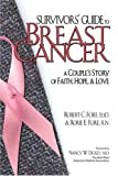 Survivor's Guide to Breast Cancer, Robert C. Fore and Rorie E. Fore, 1573121703