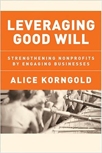 Leveraging Good Will: Strengthening Nonprofits by Engaging