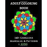 Adult Coloring Book: 140+ Gorgeous Mandalas & Patterns (Mandala Coloring Series)