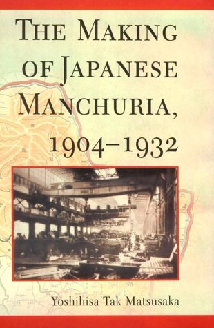 The Making of Japanese Manchuria, 1904-1932 (Harvard East As..