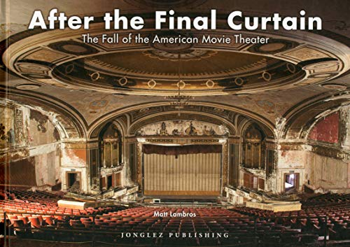 After the Final Curtain: The Fall of the American Movie Theater