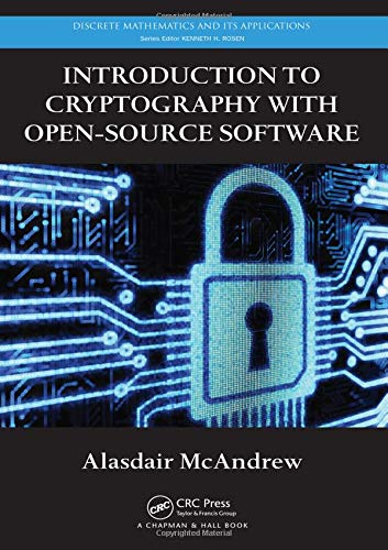 Introduction to Cryptography with Open-Source Software (Discrete Mathematics and Its Applications) (Discrete Programming)