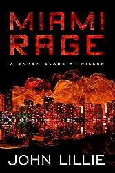 Miami Rage: A Novel (Damon Slade Book 1)