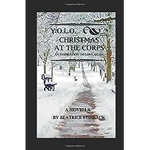 Christmas at the Corps: Y.O.L.O.
