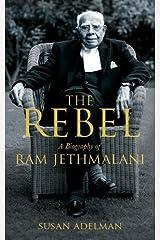 The Rebel: A Biography of Ram Jethmalani Paperback