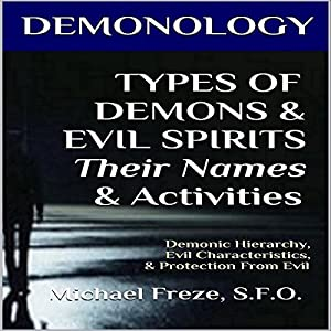 Demonology: Types of Demons & Evil Spirits - Their Names & Activities Audiobook