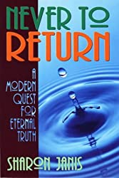 Never to Return: A Modern Quest for Eternal Truth