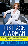 Just Ask a Woman, Mary Lou Quinlan, 0471369209