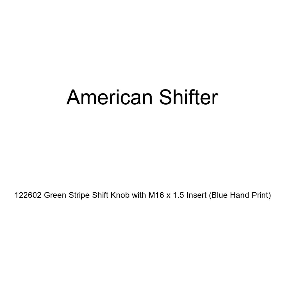 American Shifter 122602 Green Stripe Shift Knob with M16 x 1.5 Insert Blue Hand Print