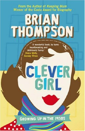 Clever Girl: Growing Up in the 1950s