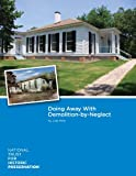 Doing Away with Demolition-by-Neglect, Miller, Julia, 0891335897