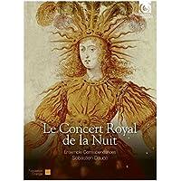Le Concert Royal de la Nuit [Audio Ensemble Correspondances Sébastien Daucé Direction et clavecin